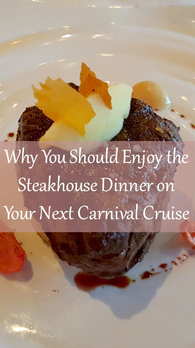 Why you should splurge on the Carnial Steakhouse Dinner on your next cruise